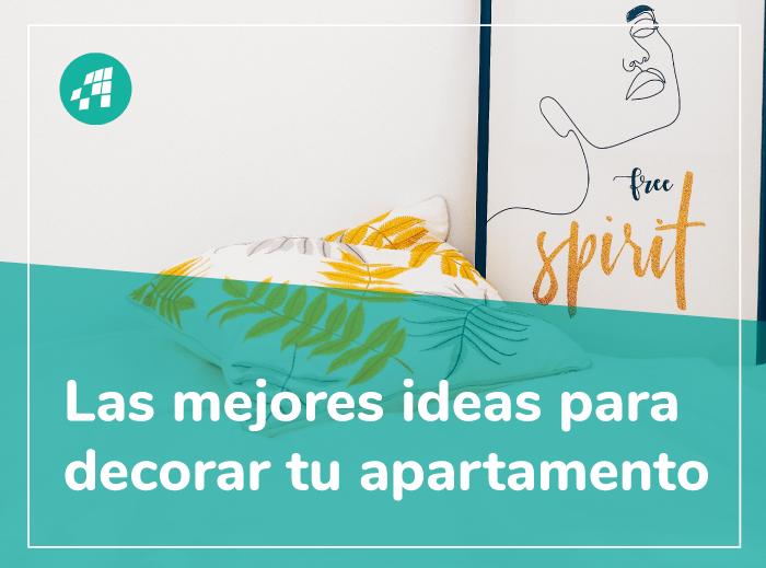 Mejores ideas para decorar tu apartamento